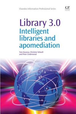 Library 3.0 By Kwanya, Tom/ Stilwell, Christine/ Underwood, Peter